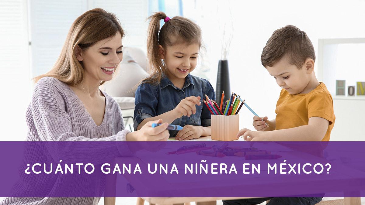 ¿Cuánto gana una niñera en México?