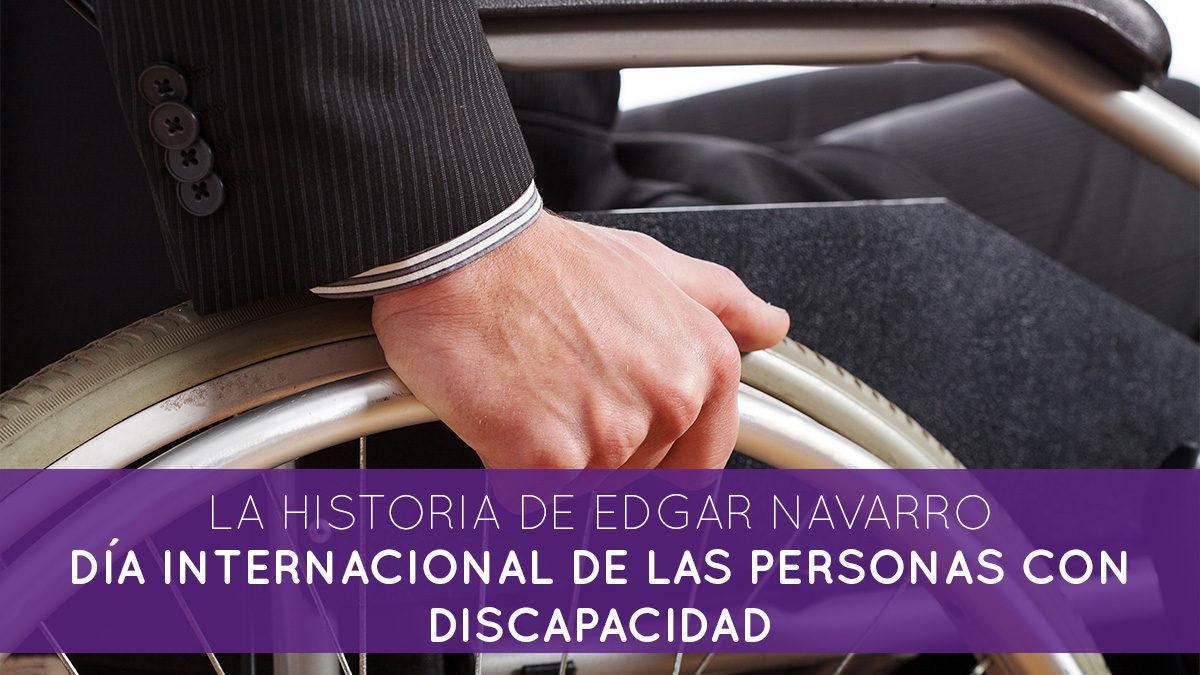 Día Internacional de las Personas con Discapacidad: La historia de Edgar Navarro